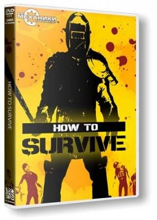 How To Survive [Update 7] (2013/PC/Rus) RePack by R.G. ��������