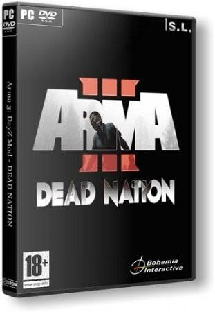 Arma 3: DayZ - DEAD NATION (2013/PC/Rus) RePack by SeregA-Lus