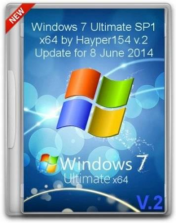 Windows 7 Ultimate SP1 x64 by Hayper154 Update for June (08.06.2014) [v.2] (6.1.7601) [Ru/En]