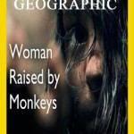 Женщина, воспитанная обезьянами / Woman Raised by Monkeys (2014) IPTVRip